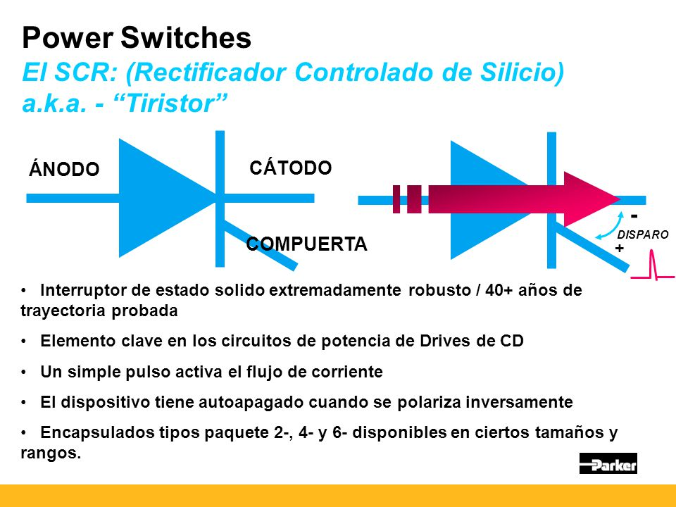 Power Switches El SCR: (Rectificador Controlado de Silicio)