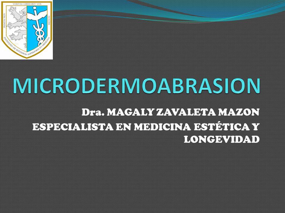 MICRODERMOABRASION Dra. MAGALY ZAVALETA MAZON