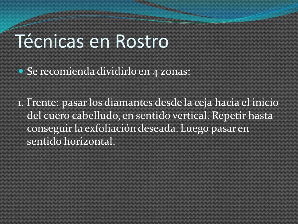 Técnicas en Rostro Se recomienda dividirlo en 4 zonas: