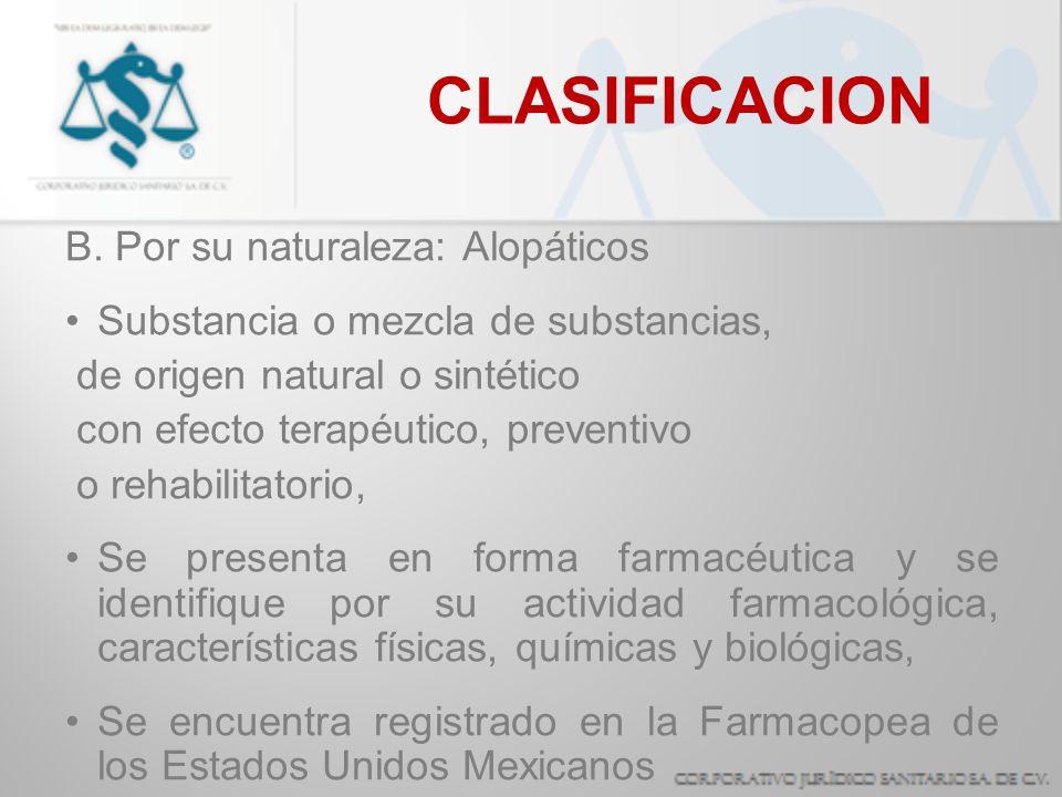 CLASIFICACION B. Por su naturaleza: Alopáticos