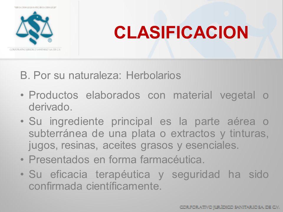 CLASIFICACION B. Por su naturaleza: Herbolarios