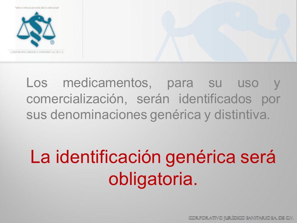 La identificación genérica será obligatoria.