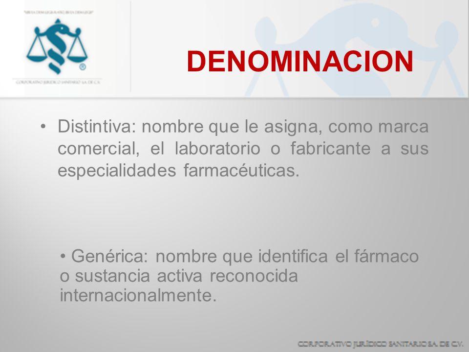 DENOMINACION Distintiva: nombre que le asigna, como marca comercial, el laboratorio o fabricante a sus especialidades farmacéuticas.