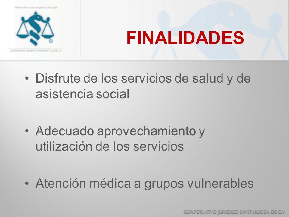 FINALIDADES Disfrute de los servicios de salud y de asistencia social