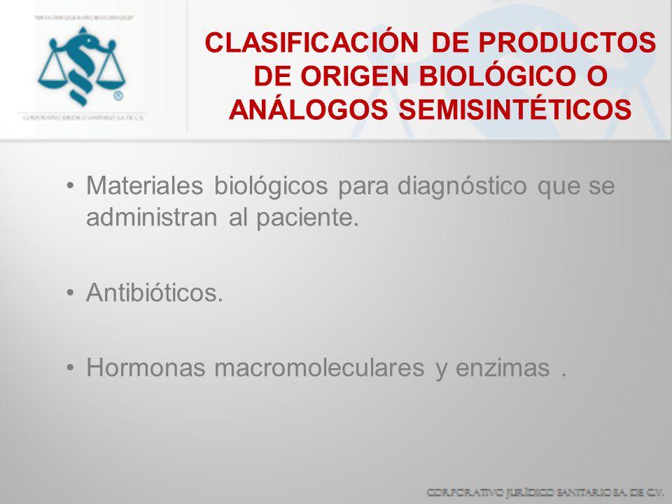 CLASIFICACIÓN DE PRODUCTOS DE ORIGEN BIOLÓGICO O ANÁLOGOS SEMISINTÉTICOS