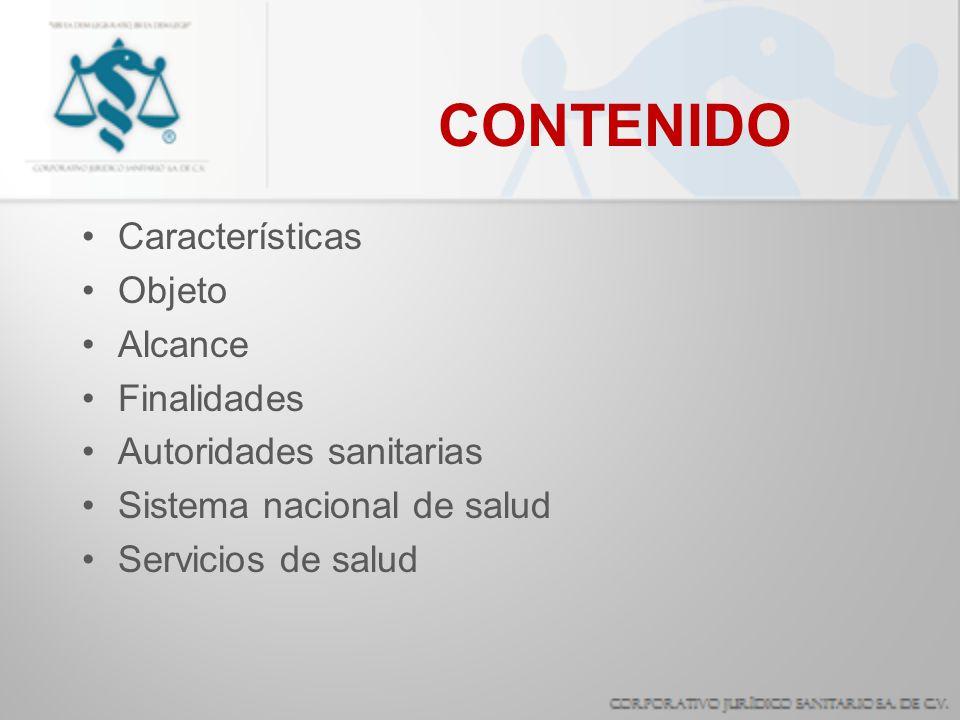 CONTENIDO Características Objeto Alcance Finalidades