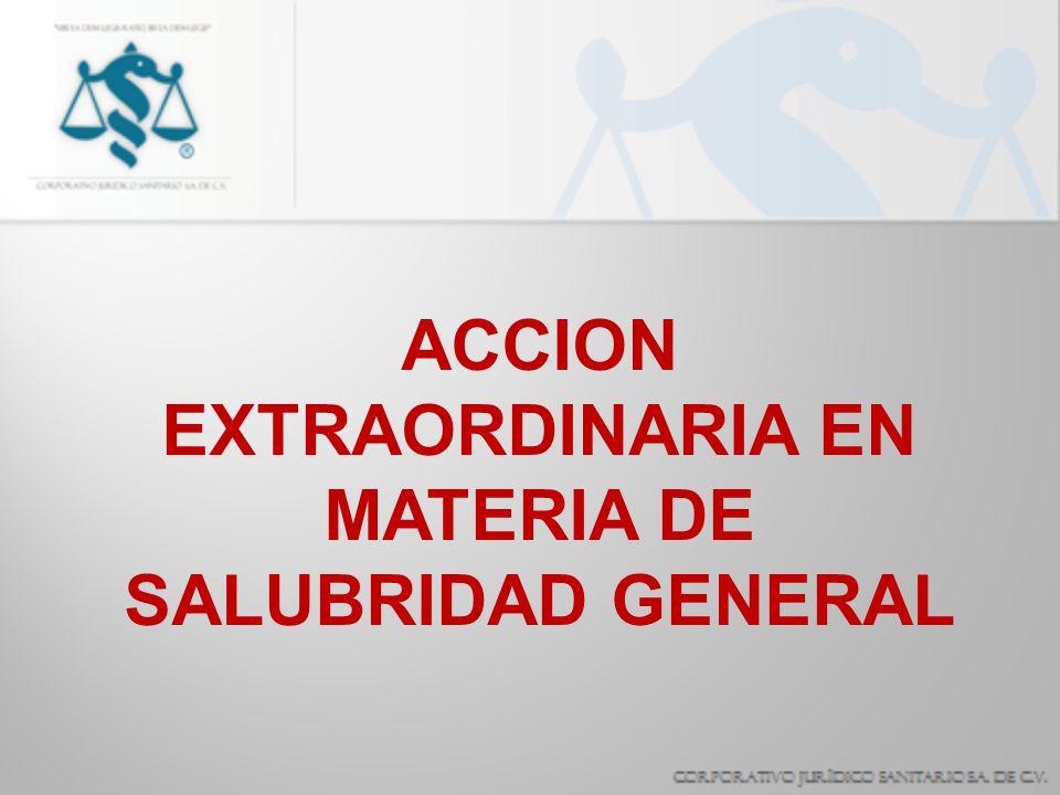 ACCION EXTRAORDINARIA EN MATERIA DE SALUBRIDAD GENERAL