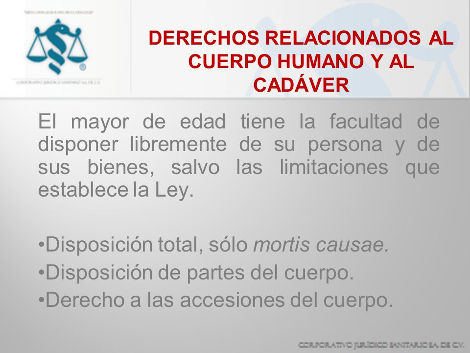 DERECHOS RELACIONADOS AL CUERPO HUMANO Y AL CADÁVER