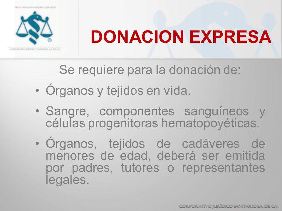 Se requiere para la donación de: