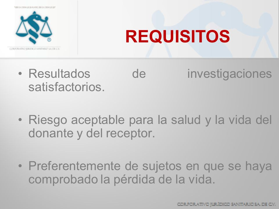 REQUISITOS Resultados de investigaciones satisfactorios.