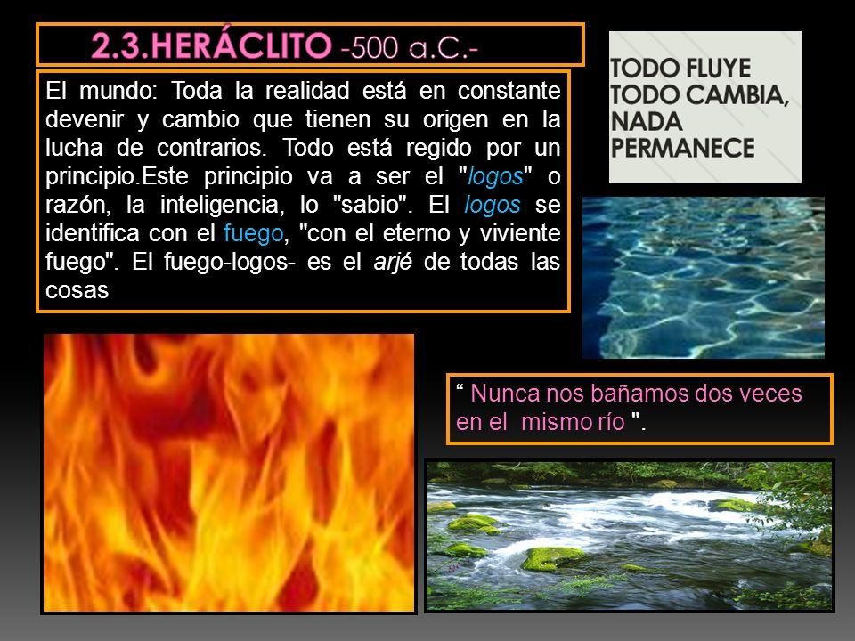 2.3.HERÁCLITO -500 a.C.-