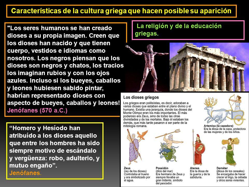 Características de la cultura griega que hacen posible su aparición