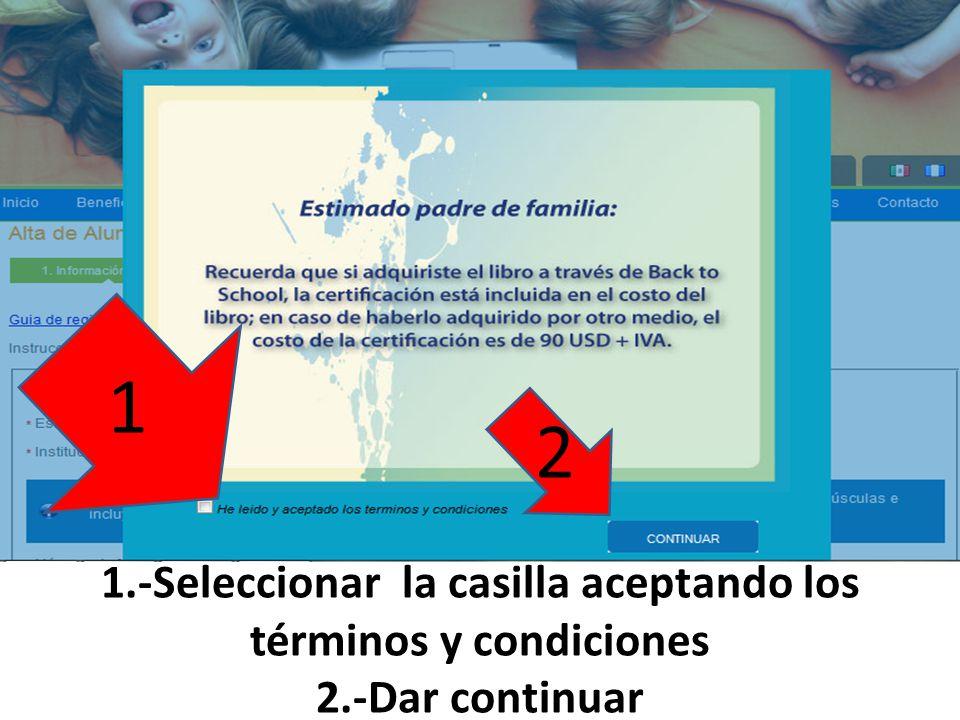 1.-Seleccionar la casilla aceptando los términos y condiciones