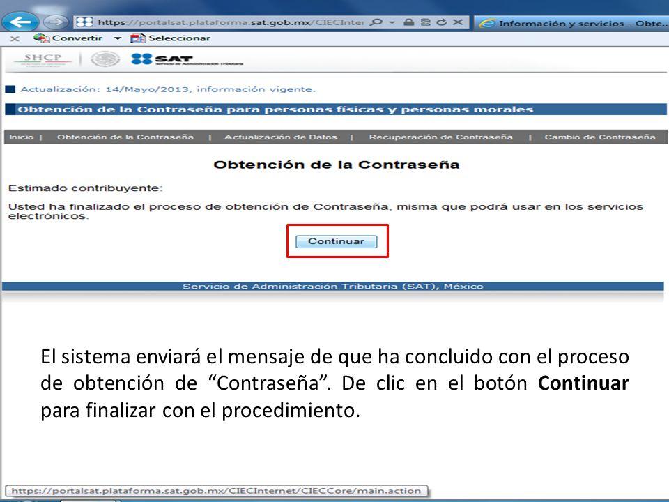 El sistema enviará el mensaje de que ha concluido con el proceso de obtención de Contraseña .