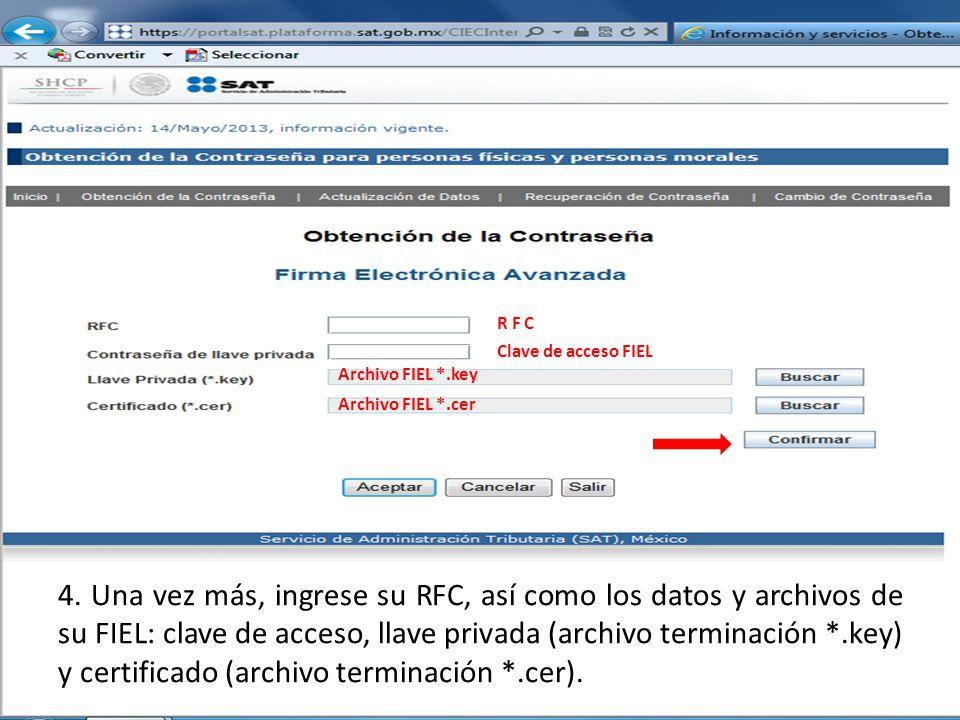 R F C Clave de acceso FIEL. Archivo FIEL *.key. Archivo FIEL *.cer.