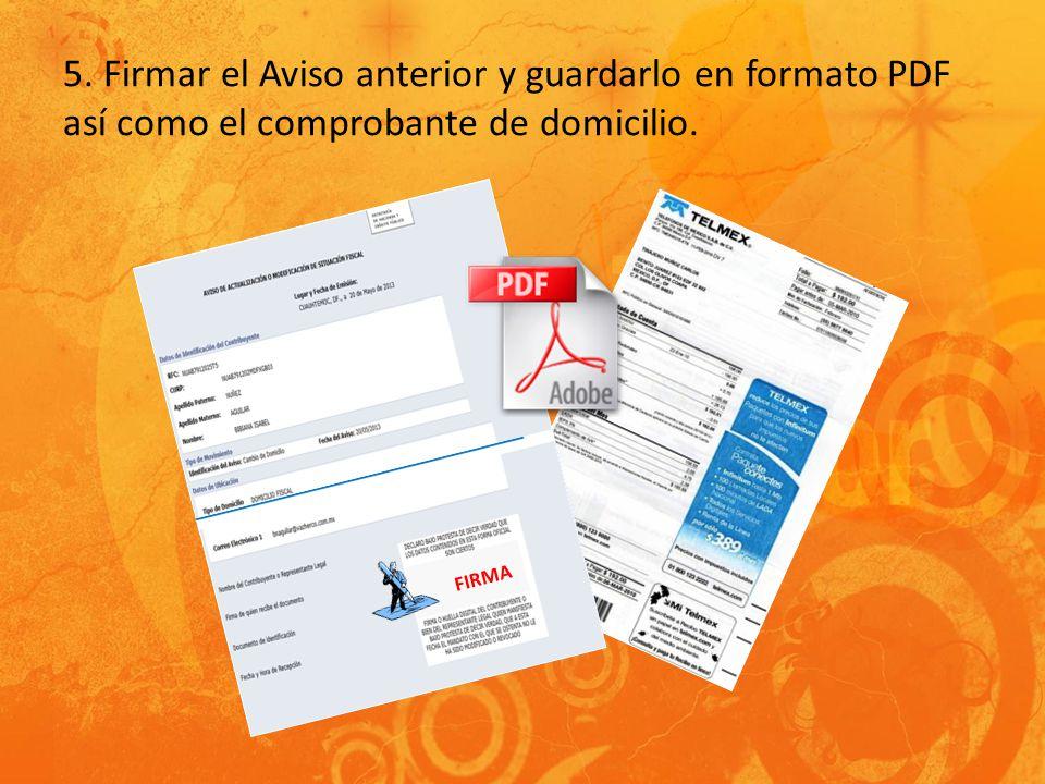5. Firmar el Aviso anterior y guardarlo en formato PDF así como el comprobante de domicilio.