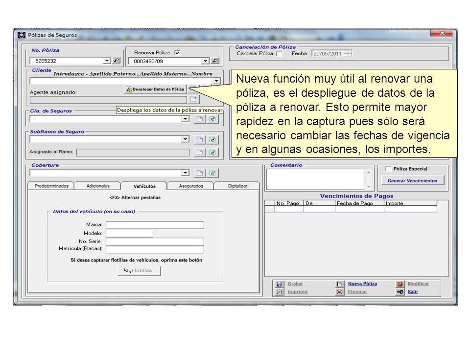 Nueva función muy útil al renovar una póliza, es el despliegue de datos de la póliza a renovar.