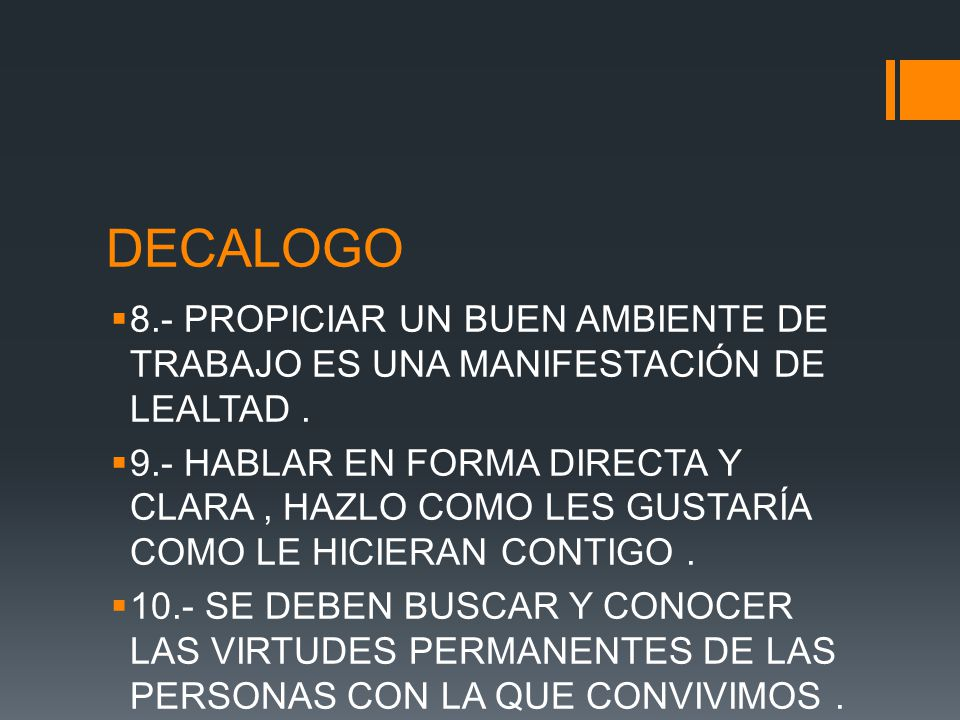 DECALOGO 8.- PROPICIAR UN BUEN AMBIENTE DE TRABAJO ES UNA MANIFESTACIÓN DE LEALTAD .