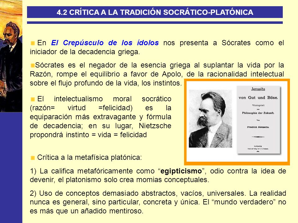 4.2 CRÍTICA A LA TRADICIÓN SOCRÁTICO-PLATÓNICA