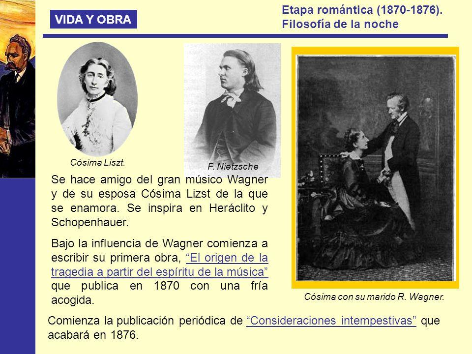 Etapa romántica (1870-1876). Filosofía de la noche VIDA Y OBRA