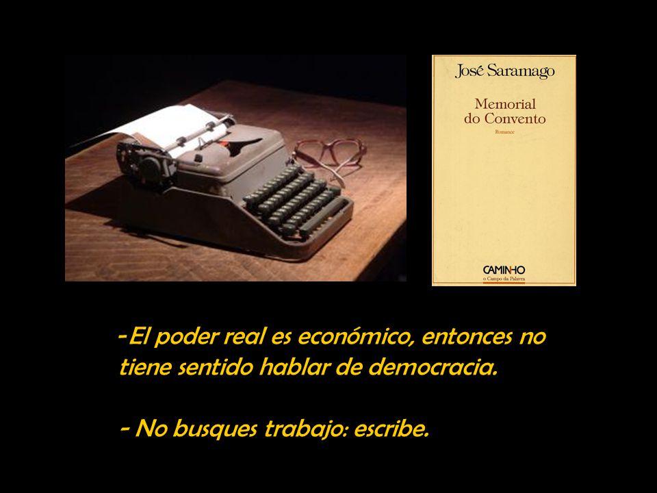 El poder real es económico, entonces no tiene sentido hablar de democracia.