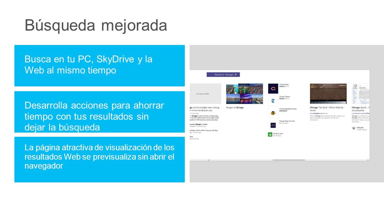 Búsqueda mejorada Busca en tu PC, SkyDrive y la Web al mismo tiempo