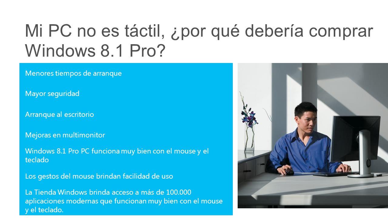 Mi PC no es táctil, ¿por qué debería comprar Windows 8.1 Pro