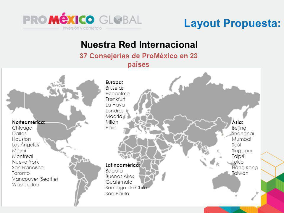 Nuestra Red Internacional 37 Consejerías de ProMéxico en 23 países
