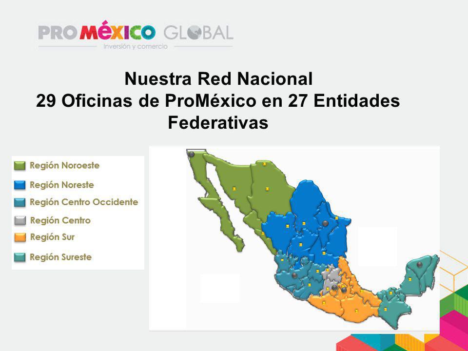 29 Oficinas de ProMéxico en 27 Entidades Federativas