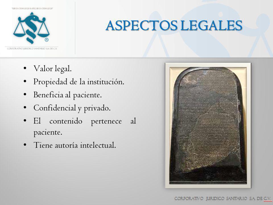 ASPECTOS LEGALES Valor legal. Propiedad de la institución.