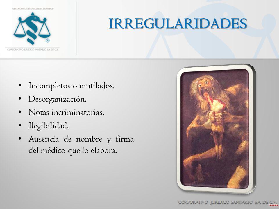 IRREGULARIDADES Incompletos o mutilados. Desorganización.