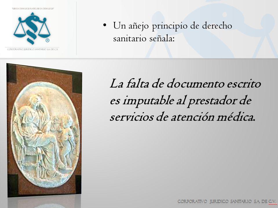 Un añejo principio de derecho sanitario señala: