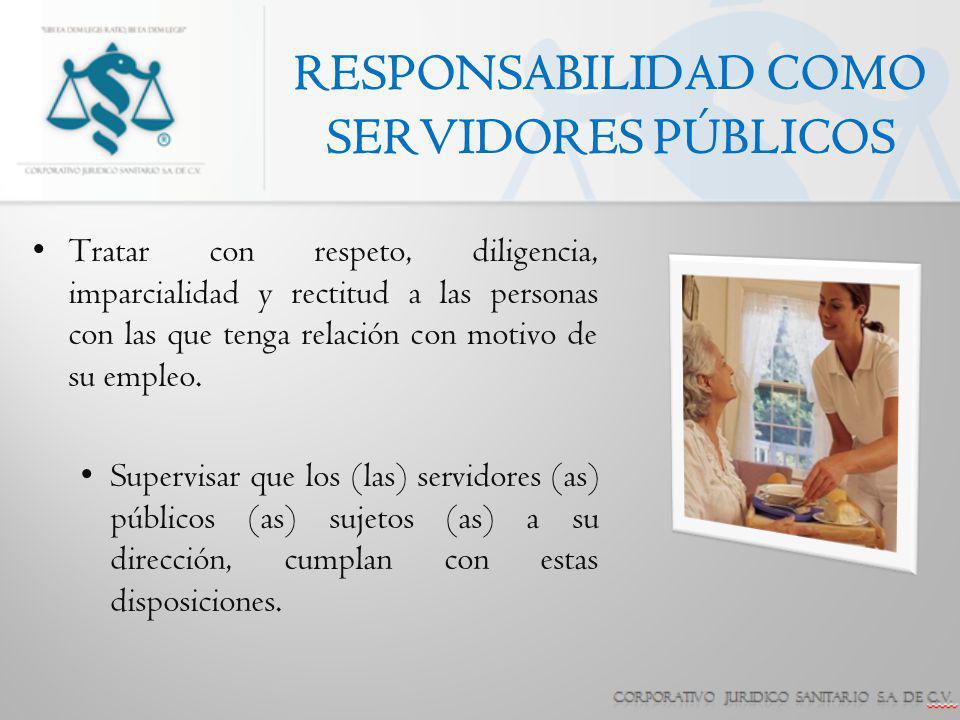 RESPONSABILIDAD COMO SERVIDORES PÚBLICOS