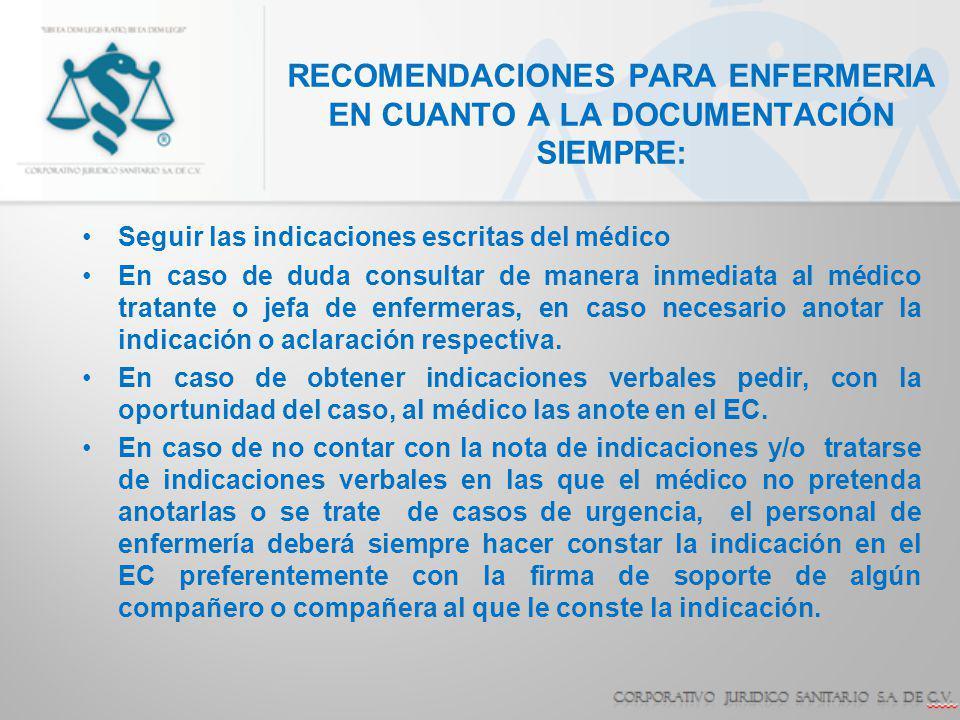RECOMENDACIONES PARA ENFERMERIA EN CUANTO A LA DOCUMENTACIÓN SIEMPRE: