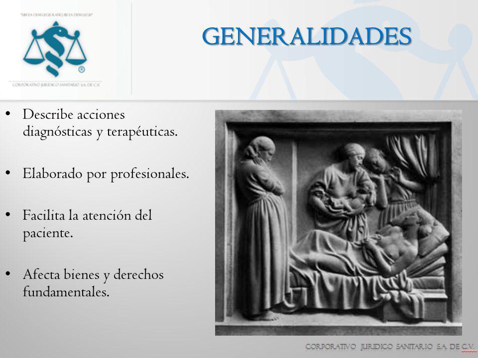 GENERALIDADES Describe acciones diagnósticas y terapéuticas.