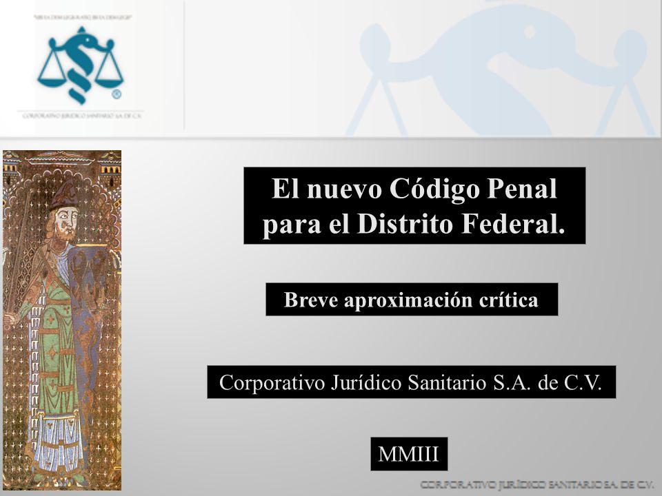 El nuevo Código Penal para el Distrito Federal.
