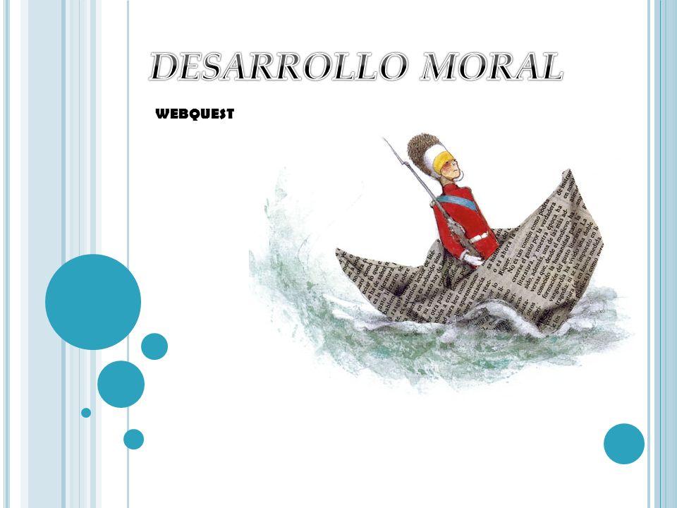 DESARROLLO MORAL WEBQUEST