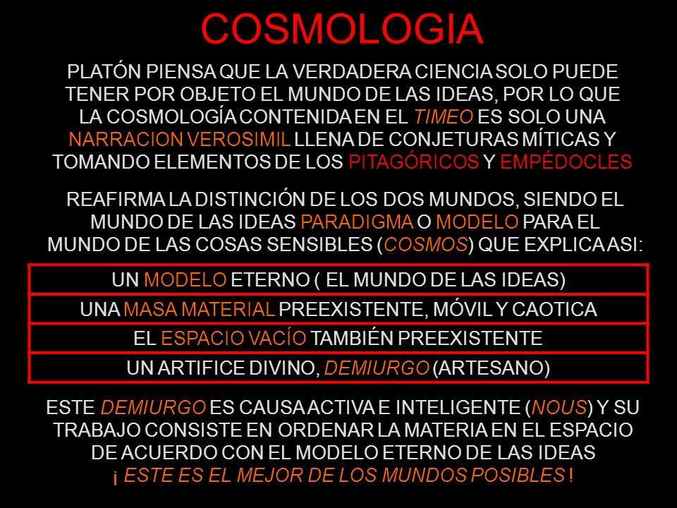 COSMOLOGIA PLATÓN PIENSA QUE LA VERDADERA CIENCIA SOLO PUEDE