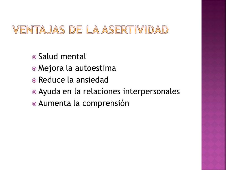 VENTAJAS DE LA ASERTIVIDAD