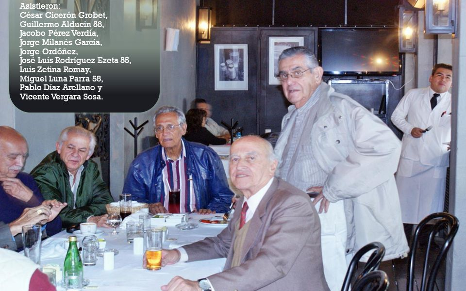 Asistieron: César Cicerón Grobet, Guillermo Alducin 58, Jacobo Pérez Verdía, Jorge Milanés García,