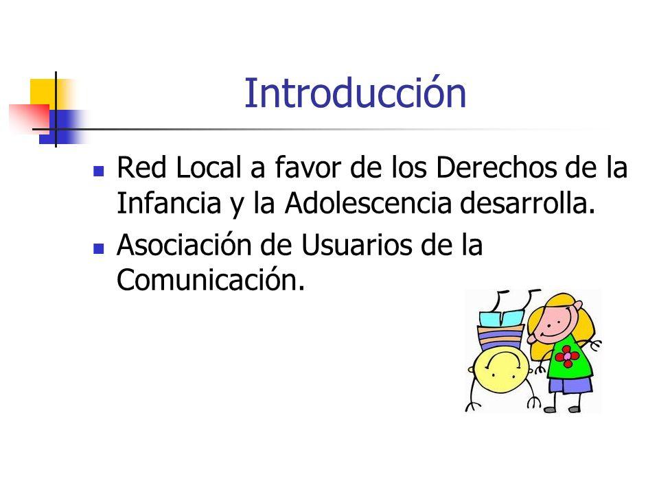 IntroducciónRed Local a favor de los Derechos de la Infancia y la Adolescencia desarrolla.