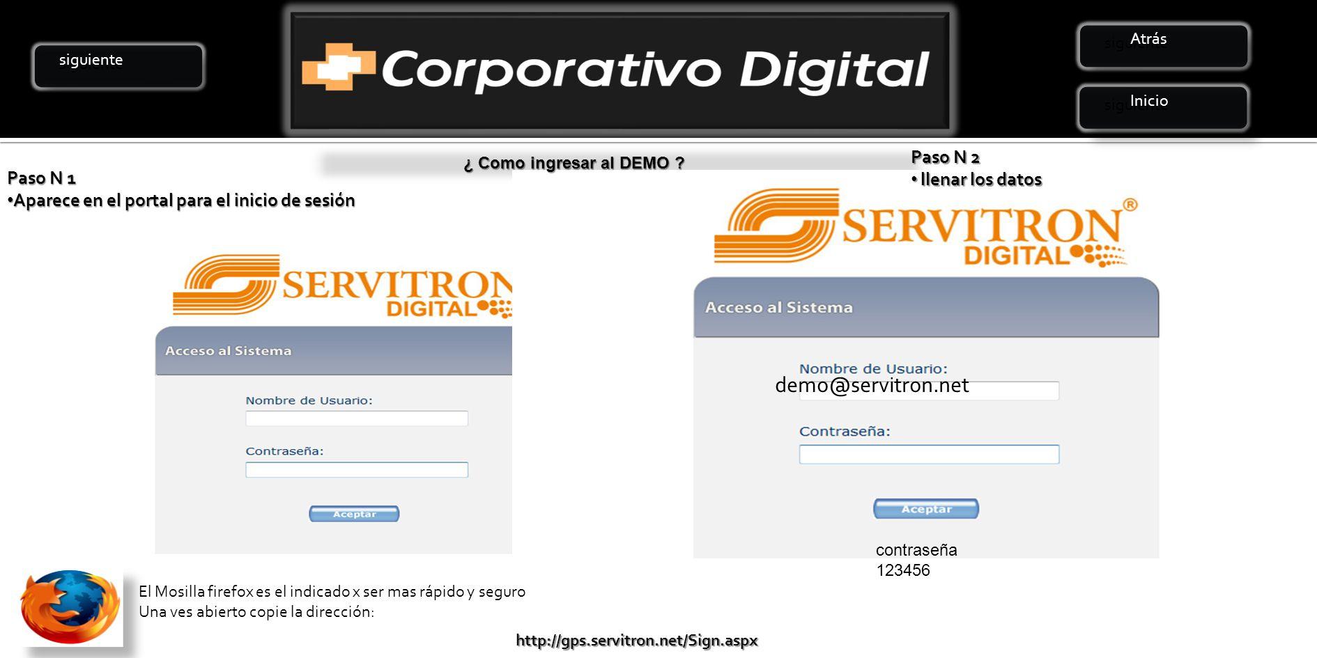 demo@servitron.net Paso N 2 llenar los datos Paso N 1