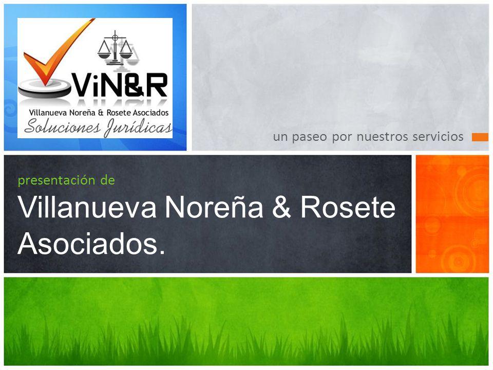 presentación de Villanueva Noreña & Rosete Asociados.