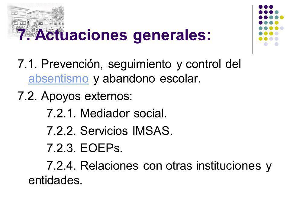 7. Actuaciones generales: