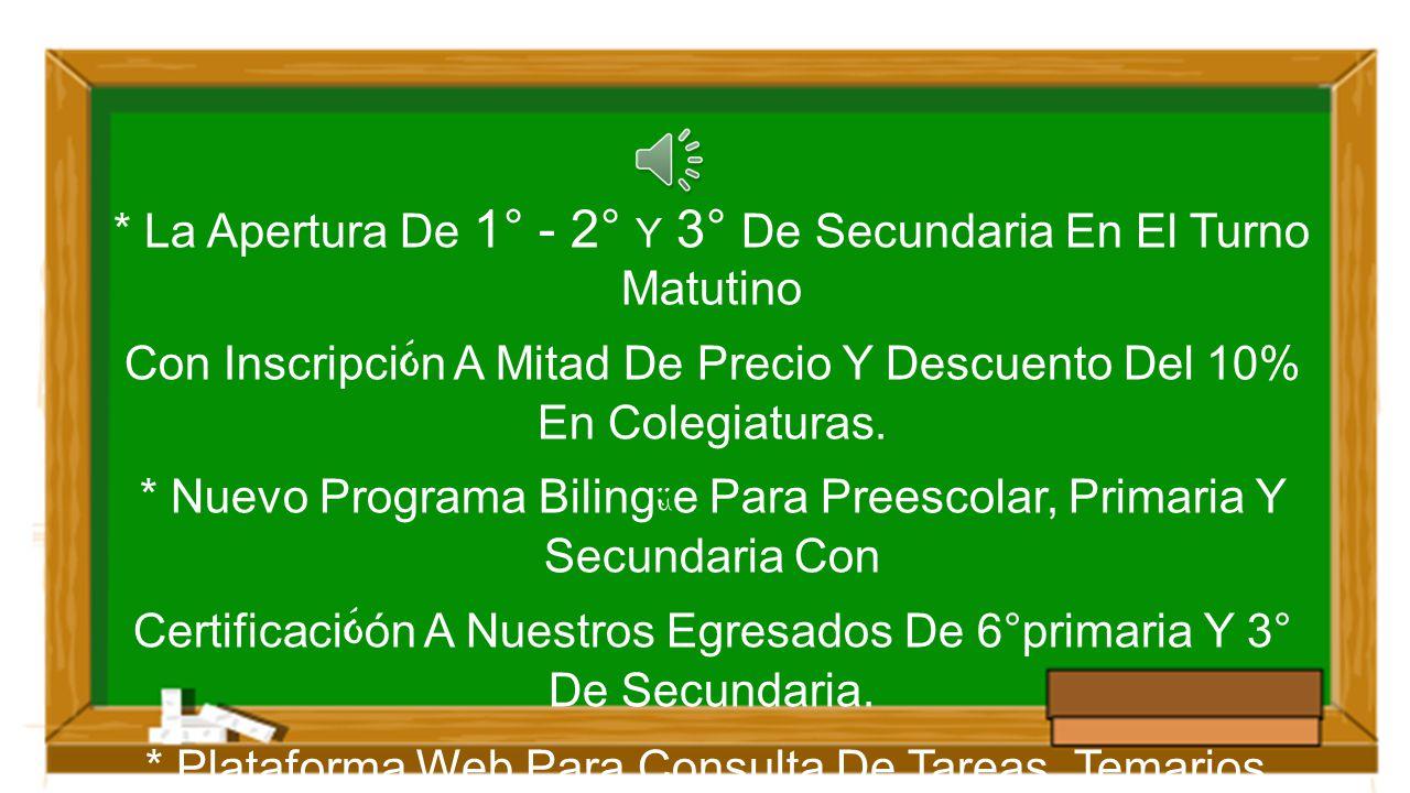 * La Apertura De 1° - 2° Y 3° De Secundaria En El Turno Matutino