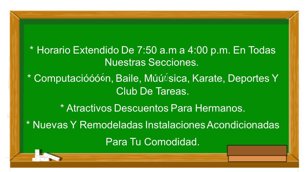 * ComputacióóóÓn, Baile, MúúÚsica, Karate, Deportes Y Club De Tareas.