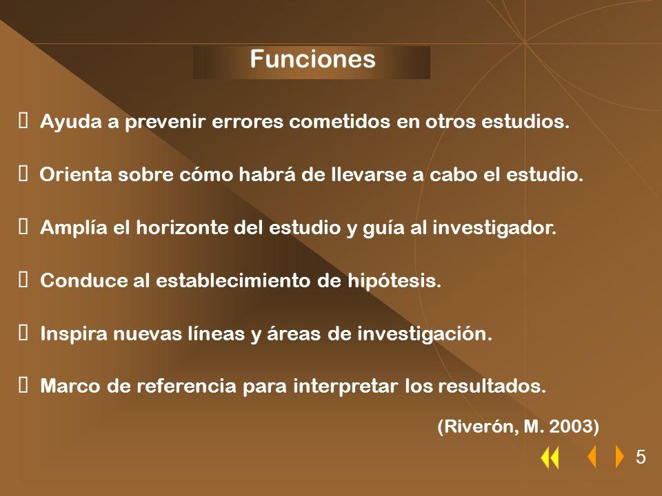 Funciones Ø Ayuda a prevenir errores cometidos en otros estudios.