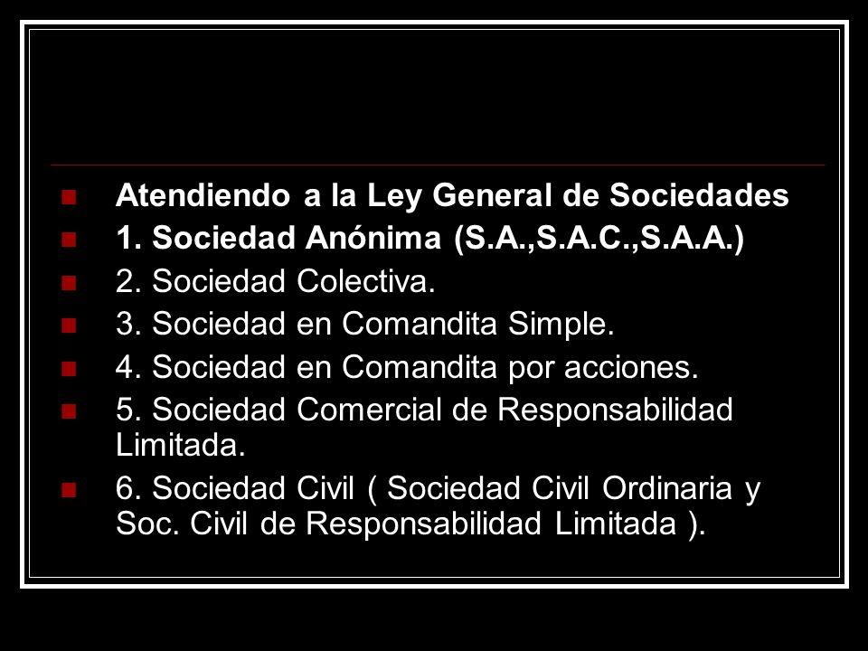 Atendiendo a la Ley General de Sociedades