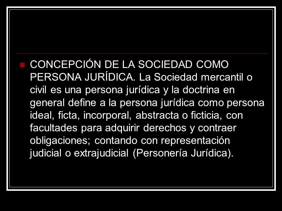 CONCEPCIÓN DE LA SOCIEDAD COMO PERSONA JURÍDICA