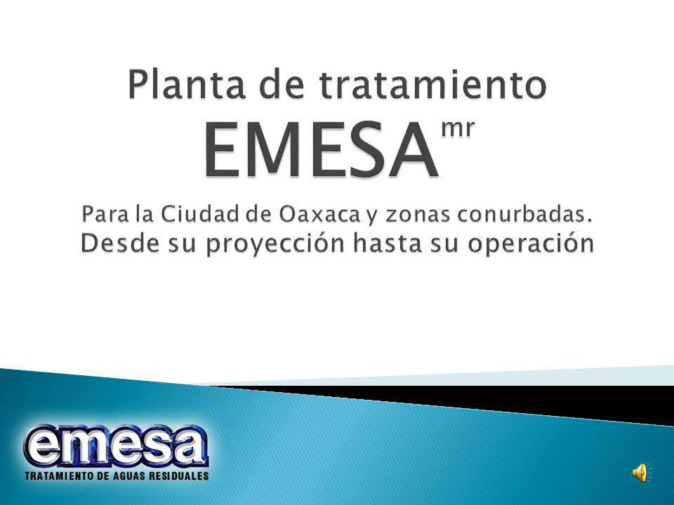 Planta de tratamiento EMESAmr Para la Ciudad de Oaxaca y zonas conurbadas.